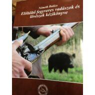Elöltöltő fegyveres vadászok és lövészek kézikönyve /Németh Balázs/